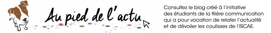 Au Pied de l'Actu - Le blog de l'actualité des étudiants de l'ISCAE Nice